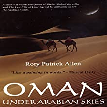 Oman: Under Arabian Skies Audiobook by Rory Patrick Allen Narrated by Alan Pelz-Sharpe