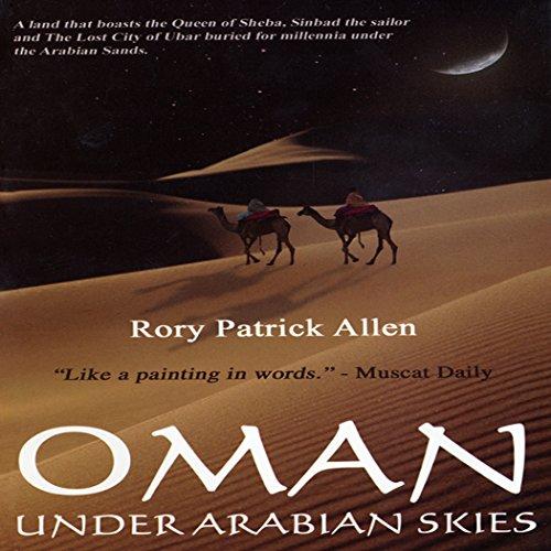 Oman: Under Arabian Skies