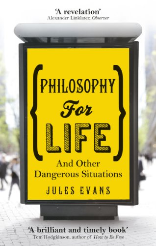 Amazon philosophy for life and other dangerous situations philosophy for life and other dangerous situations by evans jules fandeluxe Gallery