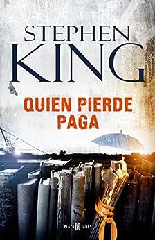 Quien pierde paga (Trilogía Bill Hodges 2) de [King, Stephen]