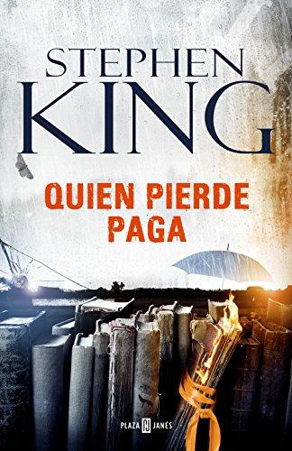 Quien pierde paga (Spanish Edition) by [King, Stephen]