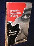 Toward a psychology of being (An Insight book)
