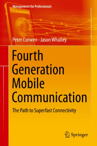 Download Fourth Generation Mobile Communication: The Path to Superfast Connectivity (Management for Professionals) Pdf