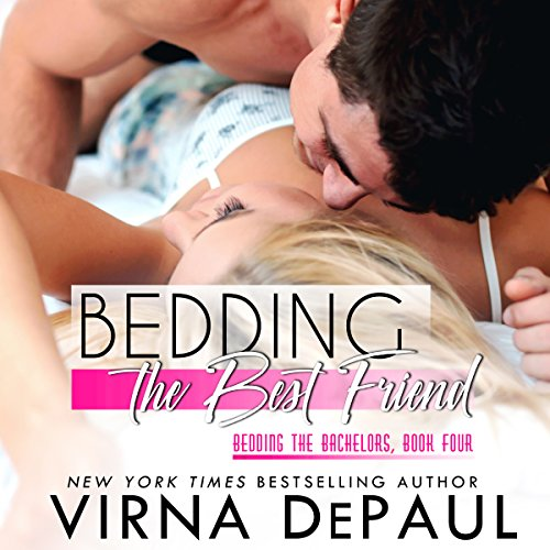 Bedding the Best Friend: Bedding the Bachelors, Book 4