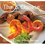 Thai & Chinese: Quick & Easy, Proven Recipes (Quick and Easy, Proven Recipes)