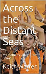 Across the Distant Seas - My mother's family - The Shaws (Threads Book 1)