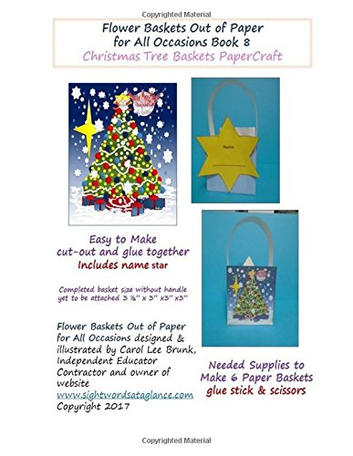 Download Flower Baskets Out of Paper for All Occasions Book 8: Christmas Tree Basket PaperCraft (Volume 8) ebook