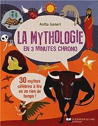 La mythologie en 3 minutes chrono par Anita Ganeri