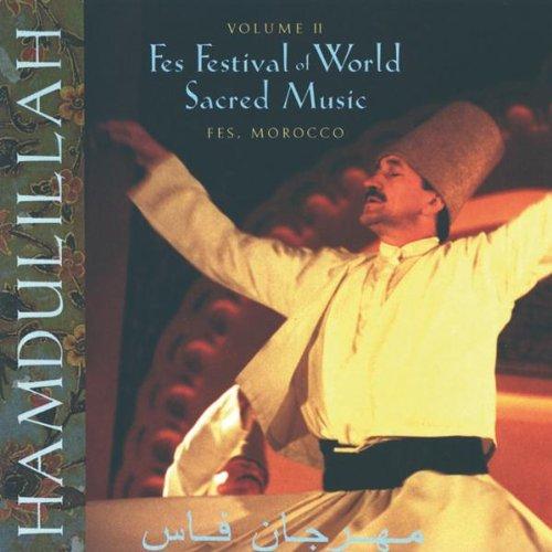 Hamdulillah: Fes Festival Of World Sacred Music, Vol. - Music Sacred World