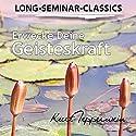 Erwecke Deine Geisteskraft (Long-Seminar-Classics) Hörbuch von Kurt Tepperwein Gesprochen von: Kurt Tepperwein