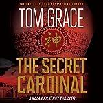 The Secret Cardinal: Nolan Kilkenny, Book 5 | Tom Grace