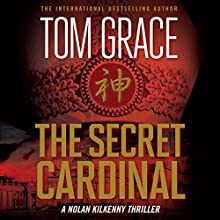 The Secret Cardinal: Nolan Kilkenny, Book 5 Audiobook by Tom Grace Narrated by Christopher Lane