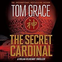 The Secret Cardinal: Nolan Kilkenny, Book 5 Audiobook by Tom Grace Narrated by Christopher Lane