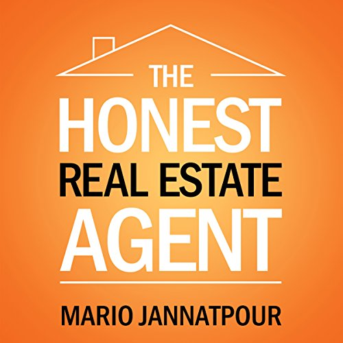 The Honest Real Estate Agent: A Training Guide for a Successful First Year and Beyond as a Real Estate Agent by Mario Jannatpour