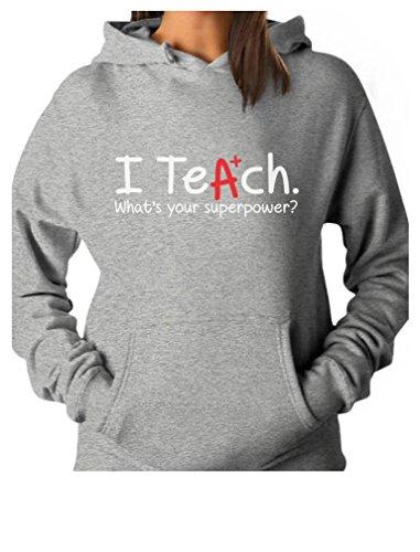 TeeStars - I Teach Whats Your Superpower? Gift Idea for Teacher Women Hoodie Medium Gray (Best Gift For Teacher Farewell)