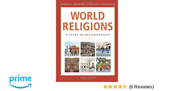 Amazon world religions a guide to the essentials amazon world religions a guide to the essentials 9780801049712 thomas a robinson hillary p rodrigues books fandeluxe Image collections
