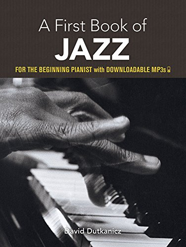 A First Book of Jazz: 21 Arrangements for the Beginning Pianist with Downloadable MP3s (Dover Music for Piano) - Jazz Arrangement