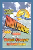 Tommy Powers and the Mutant Stranger (Tommy Powers Superhero)