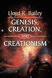 Genesis, Creation, and Creationism, Lloyd R. Bailey, 1597527106