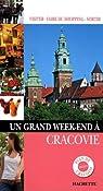 Un grand week-end à Cracovie par Guide Un Grand Week-end