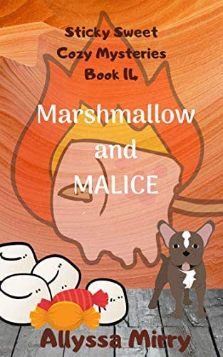 Marshmallow and Malice (Sticky Sweet Cozy Mysteries Book 14)