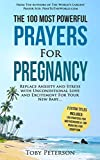 Prayer | The 100 Most Powerful Prayers for Pregnancy | 2 Amazing Bonus Books to Pray for Motherhood & Adoption: Replace Anxiety and Stress with Unconditional Love and Excitement For Your New Baby