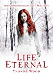 Life Eternal: Dead Beautiful Trilogy (Book 2)