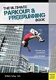 Ultimate Parkour & Freerunning Book