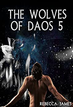 The Wolves of Daos 5 by [James, Rebecca]