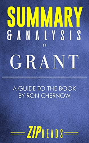 Summary & Analysis of Grant: A Guide to the Book by Ron Chernow