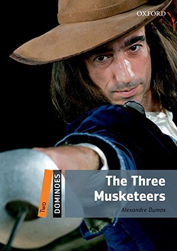 Dominoes Second Edition: Level 2: 700 Headwords The Three Musketeers Pack
