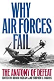 img - for Why Air Forces Fail: The Anatomy of Defeat book / textbook / text book