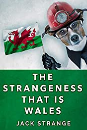 The Strangeness That Is Wales (Jack's Strange Tales Book 3)