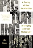 img - for Picturing Men: A Century of Male Relationships in Everyday American Photography by John Ibson (2006-05-01) book / textbook / text book