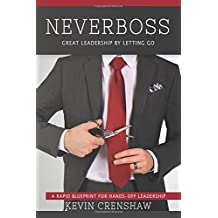 Neverboss: Great Leadership by Letting Go