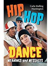 Hip Hop Dance: Meanings and Messages