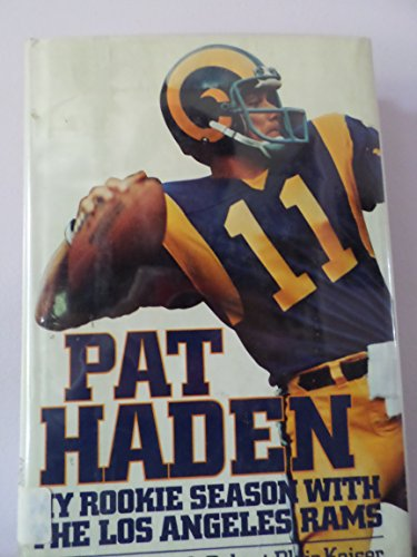 Pat Haden: My Rookie Season with the Los Angeles Rams by Pat Haden (1977-05-03)