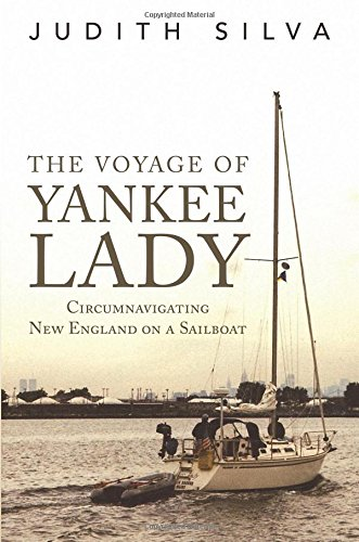 Download The Voyage of Yankee Lady: Circumnavigating New England on a Sailboat ebook