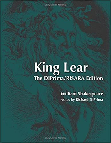 Book King Lear: The DiPrima/RISARA Edition (The DiPrima/RISARA Shakespeare) (Volume 1)