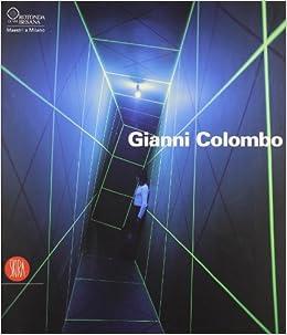 Book Gianni Colombo. Il dispositivo dello spazio. Catalogo della mostra (Milano, 7 febbraio-26 marzo 2006)