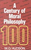 A Century of Moral Philosophy, Donald Hudson, 0718824296