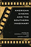 img - for American Cinema and the Southern Imaginary (The New Southern Studies Ser.) book / textbook / text book