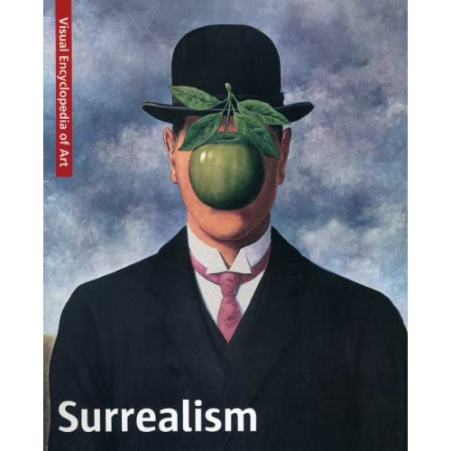 Surrealism: The Visual Encyclopedia of Art