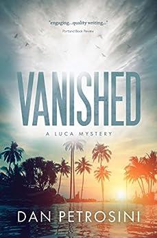 Vanished: A Luca Mystery - Book 2 by [Petrosini, Dan]