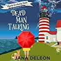 Dead Man Talking: A Cozy Paranormal Mystery: The Happily Everlasting Series, Book 1 Audiobook by Jana DeLeon Narrated by B.J. Harrison