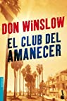 El Club del Amanecer par Don Winslow