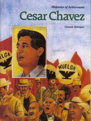 Cesar Chavez (Hispanics Of Achievement)