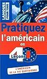Pratiquez l'américain en 40 leçons par Berman