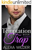 The Temptation Trap, Book Three (An Alpha Billionaire Club BBW Romance)