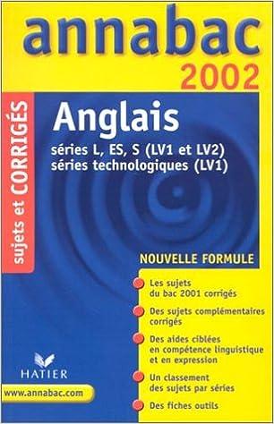 Lire en ligne Anglais Séries L/ES/S (LV1 et LV2), Séries technologiques (LV1). Sujets et corrigés 2002 pdf